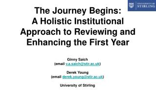 The Journey Begins:  A Holistic Institutional Approach to Reviewing and Enhancing the First Year
