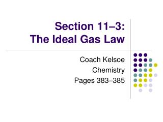 Section 11–3: The Ideal Gas Law