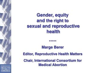 Gender, equity  and  the right to  sexual and reproductive health