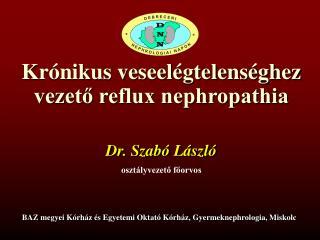 Krónikus veseelégtelenséghez vezető reflux nephropathia