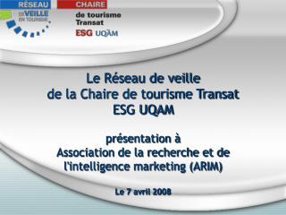 Le Réseau de veille  de la Chaire de tourisme Transat ESG UQAM présentation à