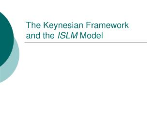 The Keynesian Framework and the ISLM Model