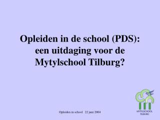 Opleiden in de school (PDS): een uitdaging voor de Mytylschool Tilburg?