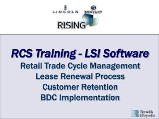 RCS Training - LSI Software Retail Trade Cycle Management Lease Renewal Process Customer Retention