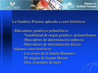 La Gen�tica Forense aplicada a casos hist�ricos. - Marcadores gen�ticos polim�rficos