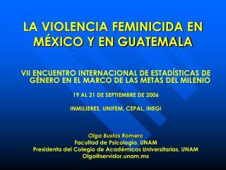 LA VIOLENCIA FEMINICIDA EN MÉXICO Y EN GUATEMALA