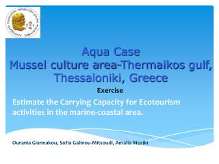 Aqua Case  Mussel culture area- Thermaikos  gulf, Thessaloniki, Greece