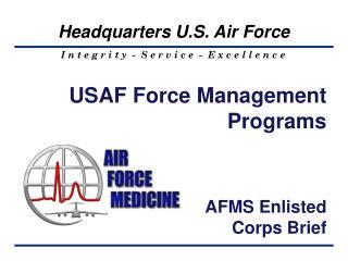 USAF Force Management Programs AFMS  Enlisted  Corps  Brief