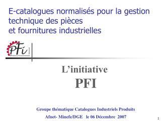 L'initiative   PFI