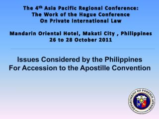 The 4 th  Asia Pacific Regional Conference:  The Work of the Hague Conference
