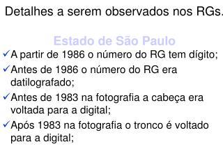 Detalhes a serem observados nos RGs. Estado de São Paulo