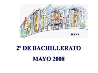 2º DE BACHILLERATO  MAYO 2008