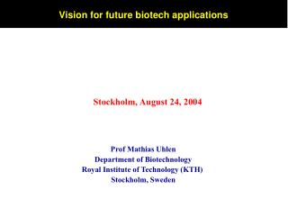 Prof Mathias Uhlen Department of Biotechnology Royal Institute of Technology (KTH)
