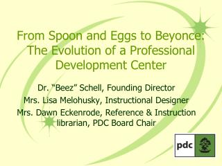 From Spoon and Eggs to Beyonce: The Evolution of a Professional Development Center