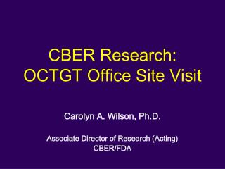 CBER Research: OCTGT Office Site Visit