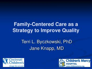 Family-Centered Care as a Strategy to Improve Quality
