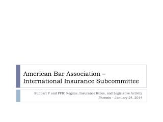 American Bar Association – International Insurance Subcommittee