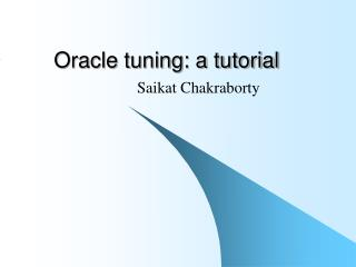 Oracle tuning: a tutorial
