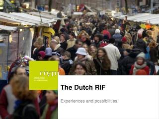The Dutch RIF