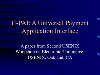 U-PAI: A Universal Payment Application Interface