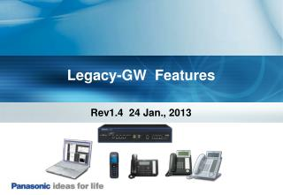 Legacy-GW  Features