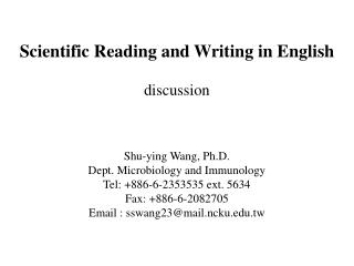 Scientific Reading and Writing in English discussion Shu-ying Wang, Ph.D.