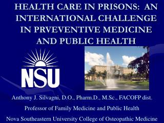HEALTH CARE IN PRISONS:  AN INTERNATIONAL CHALLENGE IN PRVEVENTIVE MEDICINE AND PUBLIC HEALTH
