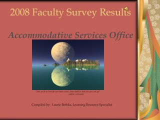 2008 Faculty Survey Results Accommodative Services Office