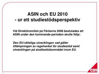 ASIN och EU 2010 - ur ett studiestödsperspektiv