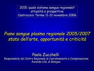 Piano sangue plasma regionale 2005/2007 stato dell'arte, opportunità e criticità