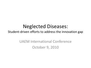 Neglected Diseases: Student-driven efforts to address the innovation gap