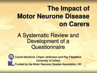 The Impact of  Motor Neurone Disease  on Carers