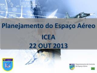 Planejamento do Espa�o A�reo ICEA 22 OUT 2013