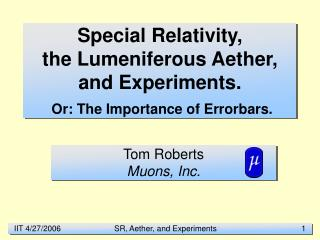 Special  Relativity , the Lumeniferous Aether, and Experiments. Or: The Importance of Errorbars.