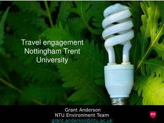 Grant Anderson NTU Environment Team grant.anderson@ntu.ac.uk