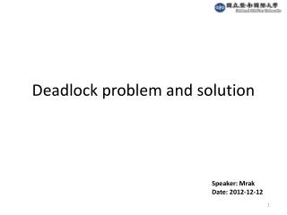 Deadlock problem and solution