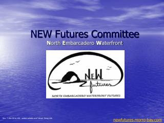NEW Futures Committee N orth  E mbarcadero  W aterfront