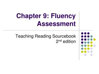 Chapter 9: Fluency Assessment