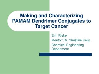 Making and Characterizing PAMAM Dendrimer Conjugates to Target Cancer