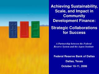 Achieving Sustainability, Scale, and Impact in Community Development Finance: