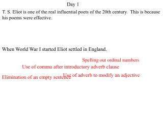 When World War I started Eliot settled in England.