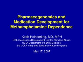 Pharmacogenomics and Medication Development for Methamphetamine Dependence