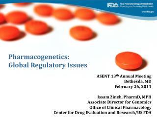Pharmacogenetics:  Global Regulatory Issues