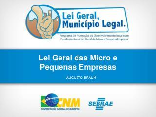 Lei Geral das Micro e  Pequenas Empresas