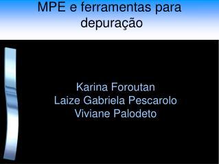 MPE e ferramentas para depuração