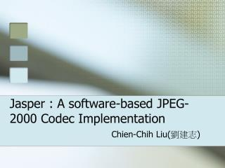 Jasper : A software-based JPEG-2000 Codec Implementation