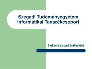 Szegedi Tudományegyetem Informatikai Tanszékcsoport