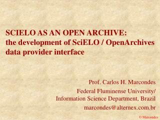 SCIELO AS AN OPEN ARCHIVE:  the development of SciELO / OpenArchives data provider interface