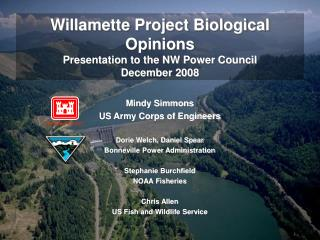 Mindy Simmons US Army Corps of Engineers Dorie Welch, Daniel Spear Bonneville Power Administration