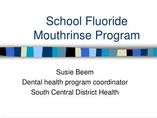 School Fluoride Mouthrinse Program